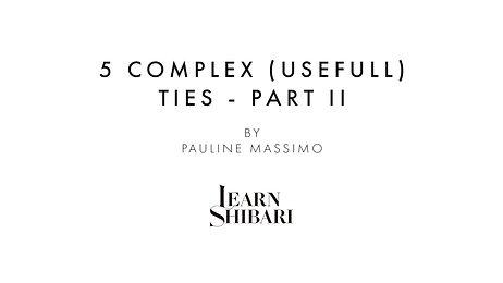 5 Complex Ties - Part II