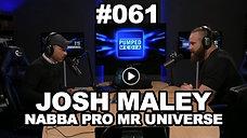 Podcast #061 - Josh Maley NABBA Pro Mr Universe (Live)