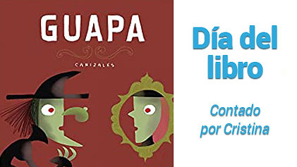 Guapa. Contado por Cristina