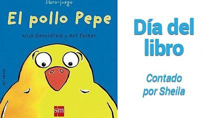 El pollo Pepe. Contado por Sheila