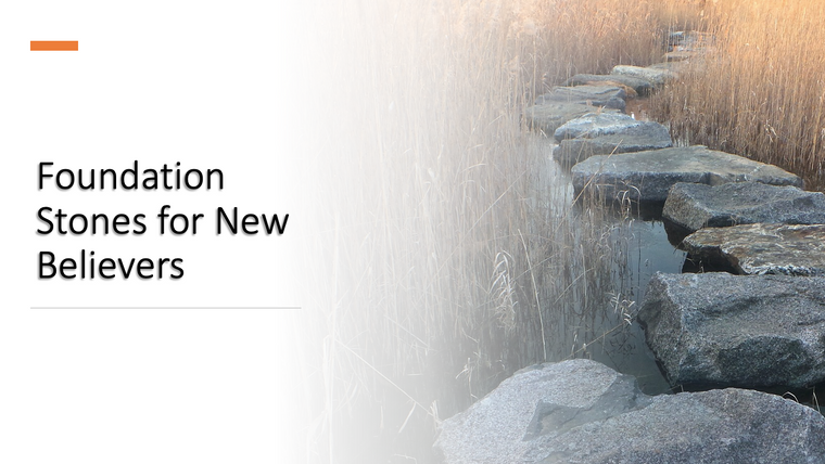 Foundation Stones for New Believers
