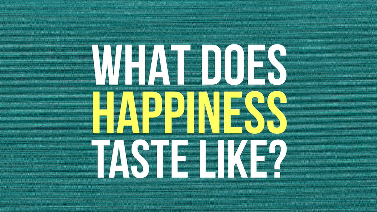What Does Happiness Taste Like?