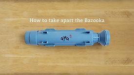 Taking Your Bazooka Apart