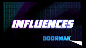 DOORMAN - The Influences