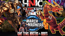 """EPISODE 125: MARCH MADNESS """"GIANTS, TITANS, MONSTERS & ROBOTS"""