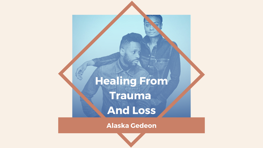 Healing From Trauma And Loss