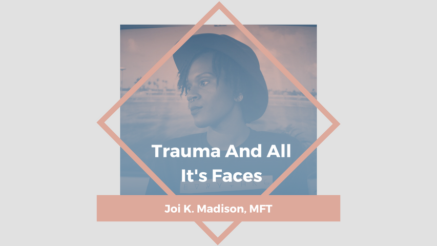 Trauma & All Of Its Faces