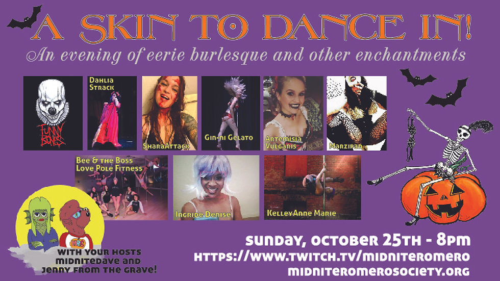 A Skin to Dance In: An Evening of Eerie Burlesque & Other Enchantments