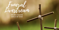 Funeral Service for Erling Olson, Child of God