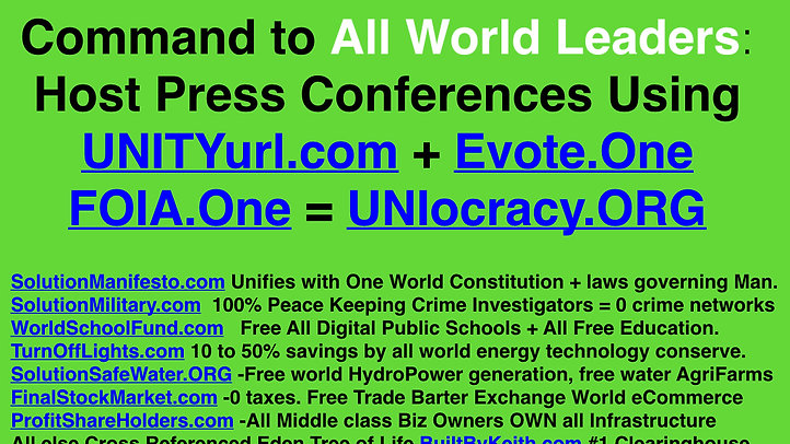 UNIocracy.ORG New World Society driven EVOTE.ONE FOIA.ONE UNITYurl.com to UNIFY all mankind as all middle class small business owners forever.