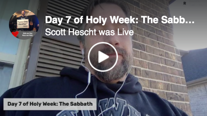 Day 7 of Holy Week: The Sabbath