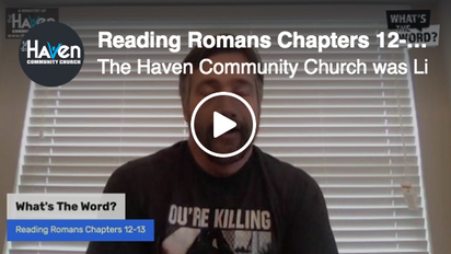 Reading Romans Chapters 12-13
