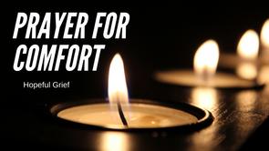 Hopeful Grief Prayer for Comfort