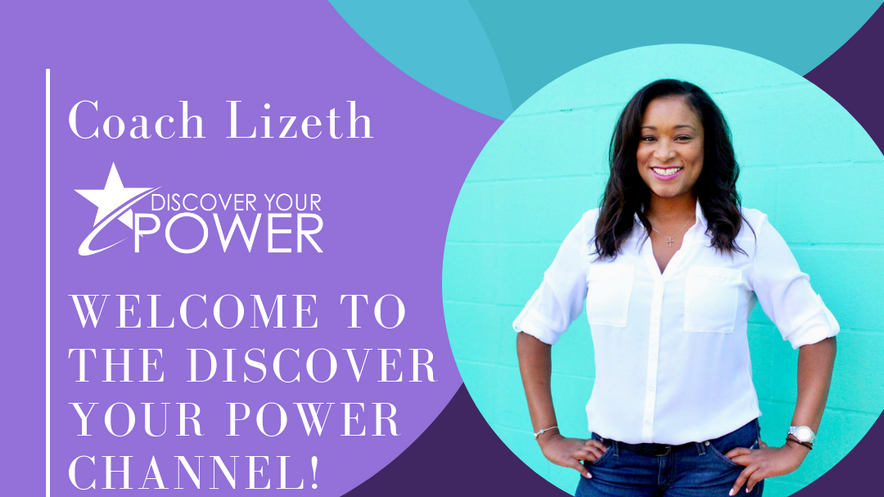 Official YouTube Channel for Discover Your Power® and Lizeth Santamaria