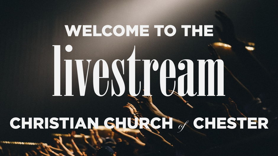 The Christian Church of Chester Live Stream Channel
