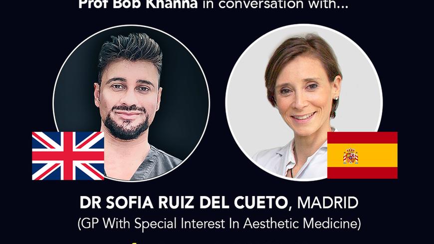 Prof Bob Khanna & Friends LIVE - Episode 1 - Dr Sofia Ruiz