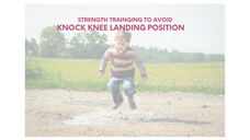 Strength training to avoid knock knee landing position
