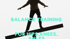 Balance Training for hips/knees/ankles