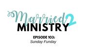 Episode 103: Sunday Funday
