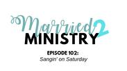 Episode 102: Sangin' on Sunday