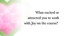 What excited or attracted you to work with Joy on the course?