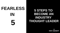 Fearless in 5: 5 Steps to Become a Thought Leader
