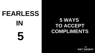 Fearless in 5: 5 Ways to Accept Compliments