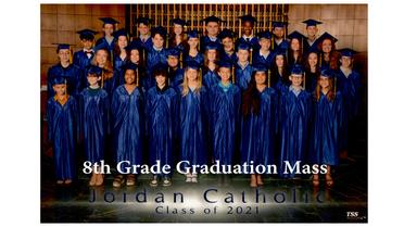 Jordan 8th Grade Graduation Mass, May 25, 6:30 pm
