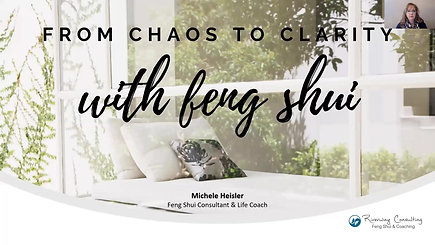 From Chaos to Clarity Feng Shui Webinar