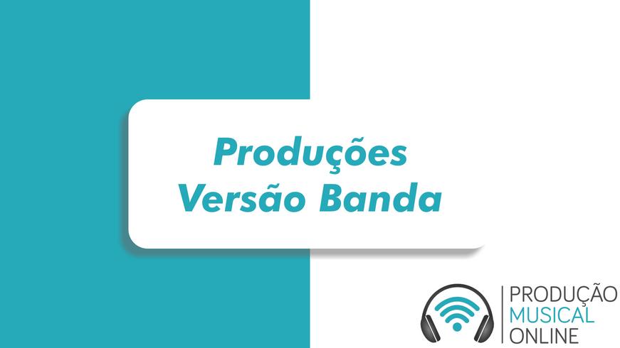 Produções Versão Banda