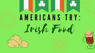 Americans Try: Irish Food