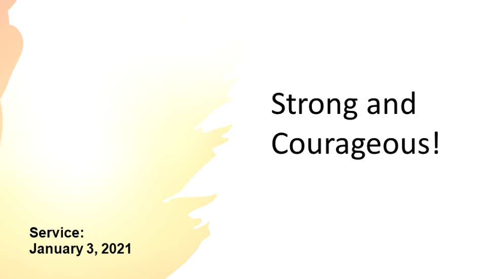 Strong and Courageous, 2021-01-03