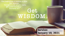Get Wisdom, 2021-01-10