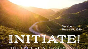 Initiate! The Path of a Peacemaker, 2020-03-15