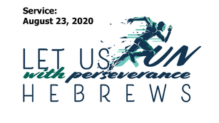 Let Us Run with Perseverance: Reaching The Finish Line, 2020-08-23