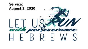 Let Us Run with Perseverance, 2020-08-02