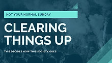 CLEARING THINGS UP_ HOW WILL SOCIETY GO_ NOT YOUR NORMAL SUNDAY