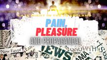 OF PAIN & PLEASURE. Plus PROPAGANDA ROUND-UP