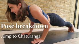 Pose breakdown - Jump to Chaturanga