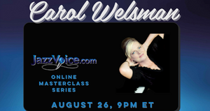 Carol Welsman Masterclass with Geri Trimble, Miki Purnell and Kyoko, August 26, 2021