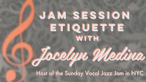 Jam Session Etiquette with Jocelyn Medina