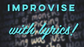 Improvise with Lyrics with Roseanna Vitro