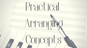 Practical Arranging Concepts with John Proulx
