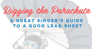 Rigging the Parachute: A Great Singer's Guide to a Good Lead Sheet with Alexis Cole, August 1, 2020