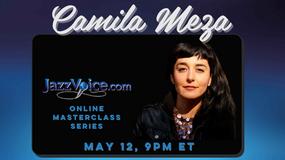Camila Meza Masterclass with Jessica Ainsworth, Wendy Luck and Nicole Pettit, May 12, 2021