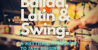 Ballad, Latin Swing  A Rhythmic Approach with J.D. Walter July 2, 2021