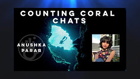 Counting Coral Chats -005- Interview with Anushka Parab