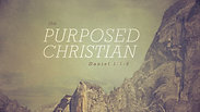 The Purposed Christian - Sunday PM, October 18, 2020