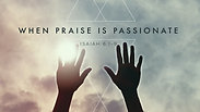 When Praise Is Passionate - Wednesday, September 16, 2020
