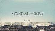 A Portrait of Jesus - Sunday AM, May 24, 2020